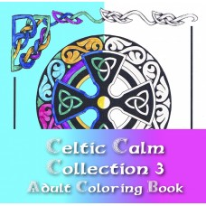 Celtic Calm Collection 3 Adult Coloring Book