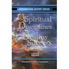 Daily Spiritual Disciplines for Destiny Success Journal