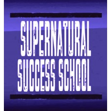Destiny Center Institute - Supernatural Success School (S3) - Core Course 2